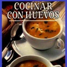 Libros de segunda mano: COCINAR CON HUEVOS. COCINA. GATRONOMIA. RECETAS. ILUSTRADO.. Lote 184055975