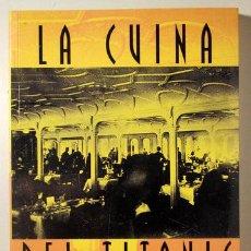 Libros de segunda mano: SICILIA, ALEJANDRO - ZURDO, DAVID - ... - LA CUINA DEL TITANIC - BARCELONA 1998. Lote 184081571