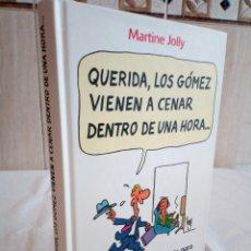 Libros de segunda mano: 212-QUERIDA LOS GOMEZ VIENEN A CENAR, MARTINE JOLLY, 1992. Lote 184174045