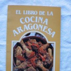 Libros de segunda mano: EL LIBRO DE LA COCINA ARAGONESA. Lote 184572787