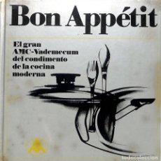 Libros de segunda mano: BON APPÉTIT - EL GRAN AMC-VADEMECUM DEL CONDIMENTO DE LA COCINA MODERNA / GISELA NAU. Lote 184665601