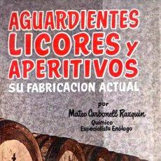 Libros de segunda mano: M. CARBONELL RAZQUIN : AGUARDIENTES, LICORES Y APERITIVOS (SINTES, 1965). Lote 186007280