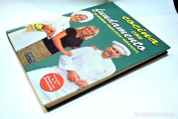 Libros de segunda mano: LIBRO DE COCINA cocina con fundamento, Eva Arguiñano, Begoña Atutxa , Ramón Roteta , 269 paginas - Foto 2 - 186046746
