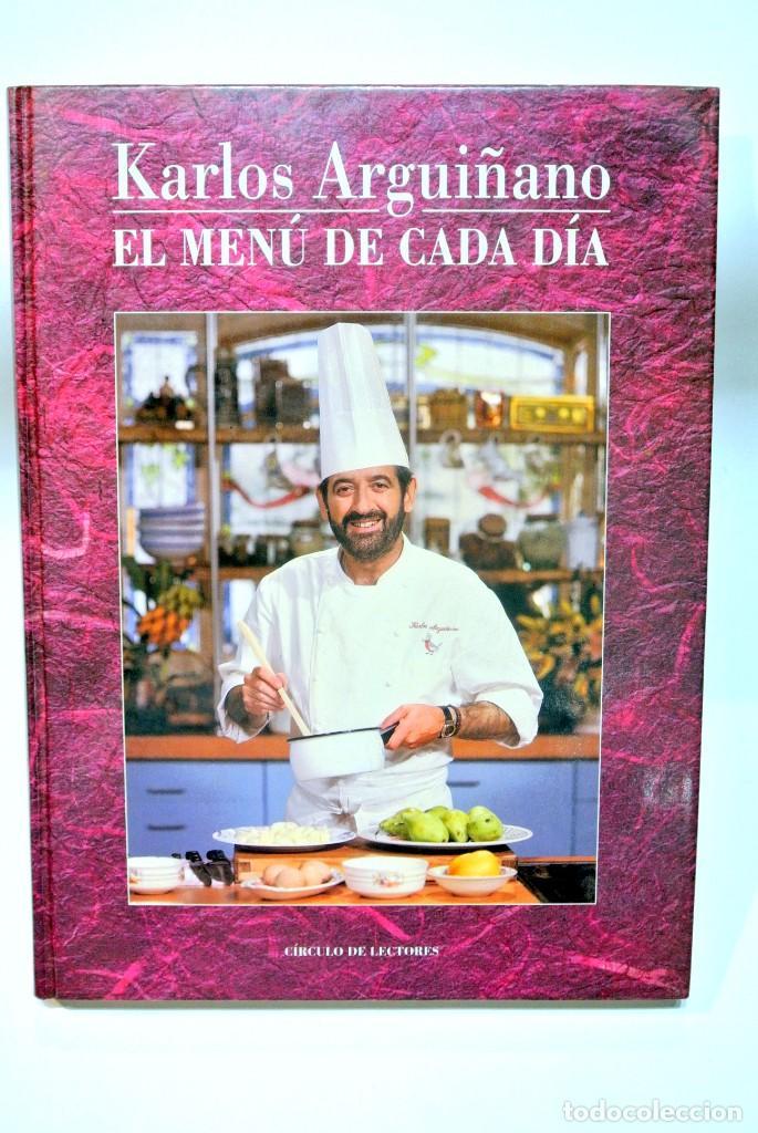 LIBRO DE COCINA EL MENU DE CADA DIA KARLOS ARGUÑANO , 190 PAGINAS (Libros de Segunda Mano - Cocina y Gastronomía)