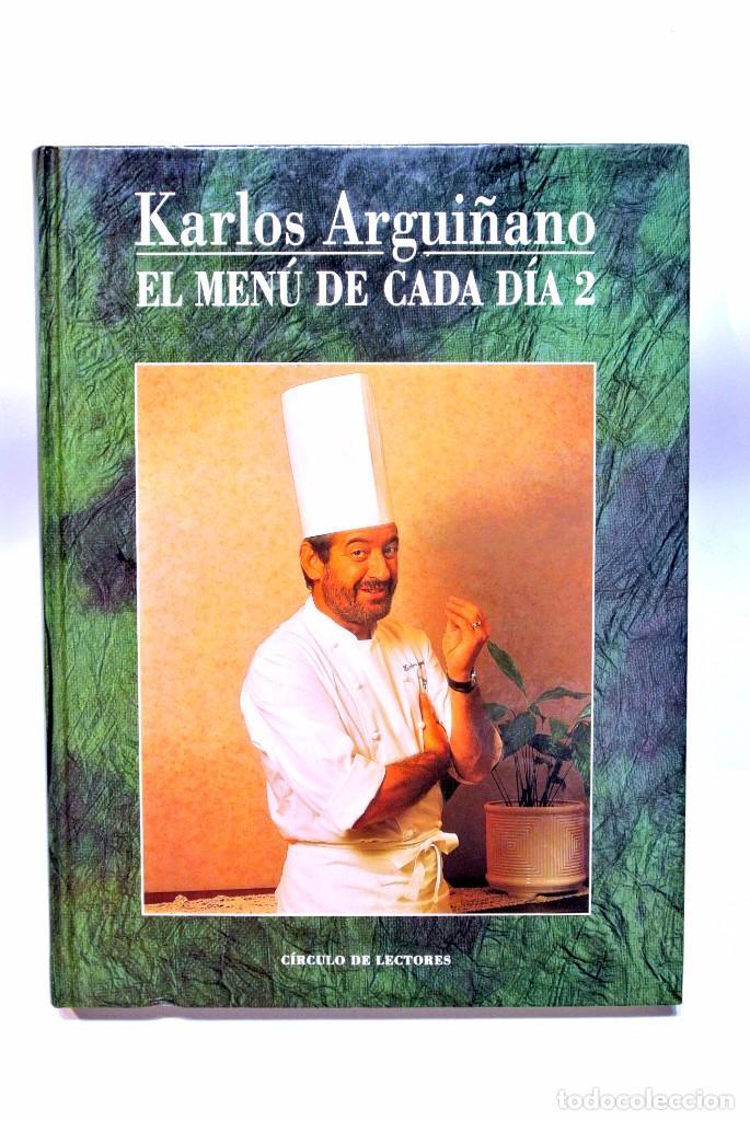 LIBRO DE COCINA EL MENU DE CADA DIA 2 , KARLOS ARGUÑANO , 191 PAGINAS (Libros de Segunda Mano - Cocina y Gastronomía)
