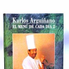 Libros de segunda mano: LIBRO DE COCINA EL MENU DE CADA DIA 2 , KARLOS ARGUÑANO , 191 PAGINAS. Lote 186048107
