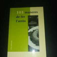 Libros de segunda mano: 101 MANERAS DE FER L'ARROS, MARIA DELS ANGELS VILA. Lote 186110977