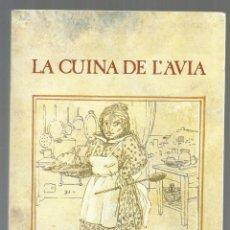 Libros de segunda mano: LA CUINA DE L'AVIA. EMPAR SABATA. IL.LUSTRACIONS FRANCESC ARTIGAU. ED. LA MAGRANA, 1979. Lote 186171321