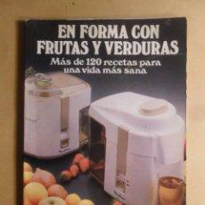 Libros de segunda mano: EN FORMA CON FRUTAS Y VERDURAS (MAS DE 120 RECETAS) - TIEMPO LIBRE - 1984. Lote 187530940