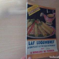 Libros de segunda mano: LAS LEGUMBRES: LAS 125 MEJORES RECETAS PARA PREPARARLAS - G. BERNARD DE FERRER (ED. MOLINO). Lote 188808752