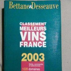 Libros de segunda mano: BETTANE & DESSEAUVE. CLASSEMENT DES MEILLEURS VINS DE FRANCE 2003. Lote 189447535