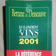 Libros de segunda mano: BETTANE & DESSEAUVE. LE CLASSEMENT DES VINS ET DOMAINES DE FRANCE 2001. Lote 189448135
