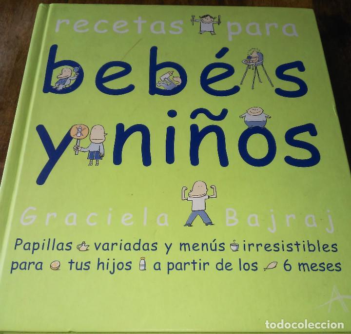 RECETAS PARA BEBÉS Y NIÑOS, DE GRACIELA BAJRAJ (Libros de Segunda Mano - Cocina y Gastronomía)