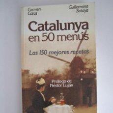 Libros de segunda mano: LIBRO CATALUNYA EN 50 MENUS LAS 150 MEJORES RECETAS CARMEN CASAS GUILLERMINA BOTAYA. Lote 189931135