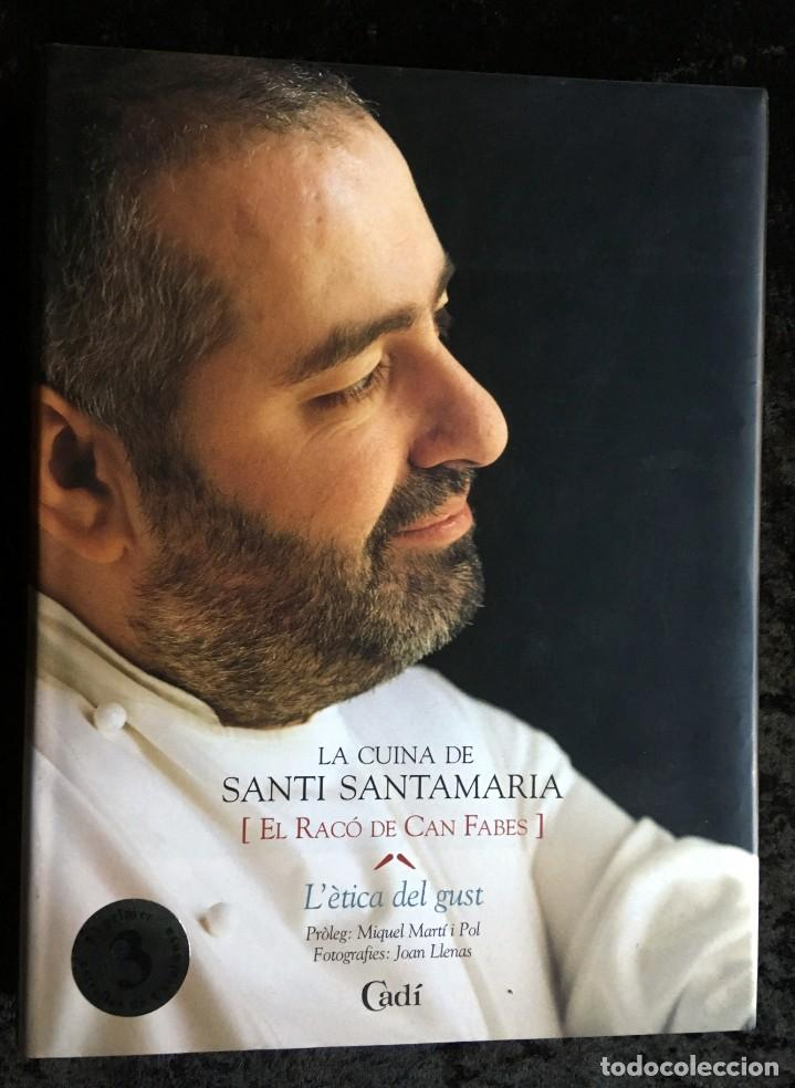 LA CUINA DE SANTI SANTAMARIA EL RACÓ DE CAN FABES - L'ÈTICA DEL GUST - 1999 - PRIMERA EDICIÒ - (Libros de Segunda Mano - Cocina y Gastronomía)