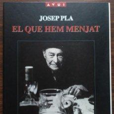 Libros de segunda mano: EL QUE HEM MENJAT. JOSEP PLA. (COLECCION 18 FASCICULOS). Lote 190224463