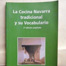 Libros de segunda mano: LA COCINA NAVARRA TRADICIONAL Y SU VOCABULARIO. Lote 190324116