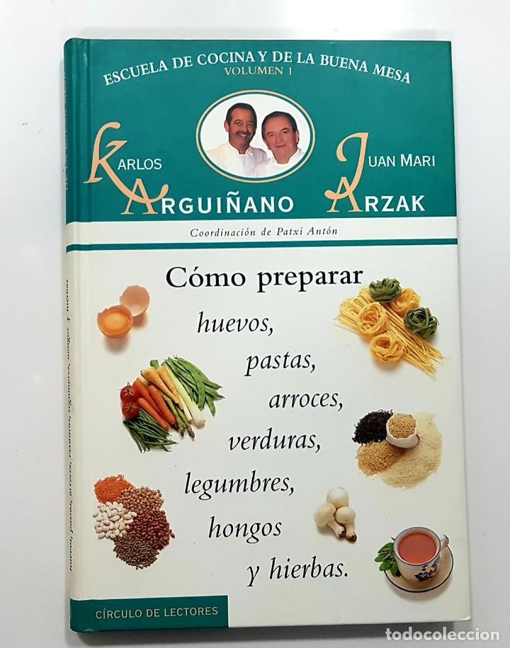 Libros de segunda mano: ENCICLOPEDIA ESCUELA DE COCINA Y DE LA BUENA MESA. KARLOS ARGUIÑANO Y JUAN MARI ARZAK (completa) - Foto 2 - 190348793
