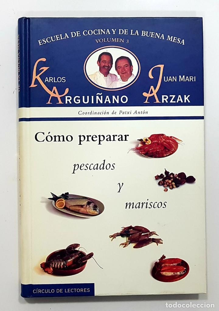 Libros de segunda mano: ENCICLOPEDIA ESCUELA DE COCINA Y DE LA BUENA MESA. KARLOS ARGUIÑANO Y JUAN MARI ARZAK (completa) - Foto 4 - 190348793
