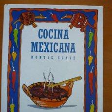 Libros de segunda mano: COCINA MEXICANA - MONTSE CLAVÉ. Lote 190899983