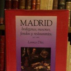 Libros de segunda mano: AÑO 1990 - DÍAZ, LORENZO.- MADRID, BODEGONES, MESONES, FONDAS Y RESTAURANTES. . Lote 191079298