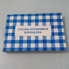 Libros de segunda mano: COCINA ECONÓMICA BURGALESA. PRIMERA EDICIÓN. 1989.AYTO. DE BURGOS. MUY ESCASO. UNA RAREZA.. Lote 191458282