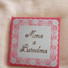 Libros de segunda mano: MONA A BARCELONA ANTONI MIRADA LLORENC TORRADO LA POLIGRAFÍA 1980. Lote 191608345