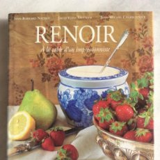 Libros de segunda mano: RENOIR: À LA TABLE D'UN IMPRESSIONNISTE. JEAN-BERNARD NAUDIN, JAQUELINE SAULNIER, JEAN-MICHEL CHARBO. Lote 191709647