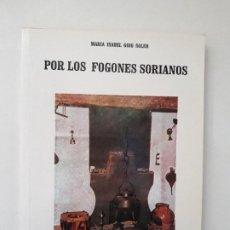 Libri di seconda mano: POR LOS FOGONES SORIANOS. MARÍA ISABEL GOIG SOLER. AUTOEDICIÓN. SORIA,1994 RECETAS DE COCINA ANTIGUA. Lote 191846063