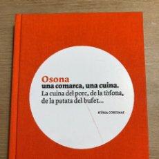 Libros de segunda mano: OSONA UNA COMARCA, UNA CUINA.. Lote 191932685