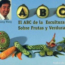 Libros de segunda mano: EL ABC DE LA ESCULTURA SOBRE FRUTA Y VERDURAS.. Lote 192216470