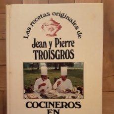 Libri di seconda mano: LAS RECETAS ORIGINALES DE JEAN Y PIERRE TROISGROS - COCINEROS EN ROANNE EDITORIAL GRIJALBO 1979 -. Lote 192743410