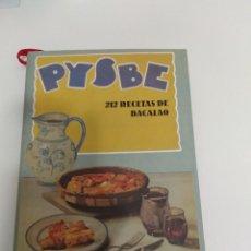 Libros de segunda mano: PYSBE / 212 RECETAS DE BACALAO / PESQUERIA Y SECADORES DE BACALAO DE ESPAÑA S.A.. Lote 193286612