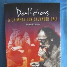 Libri di seconda mano: DALÍCIAS, A LA MESA CON SALVADOR DALÍ. JAUME FÀBREGA. ED. AUSTRAL MEDIA. 1ªED. 2004. Lote 193970340