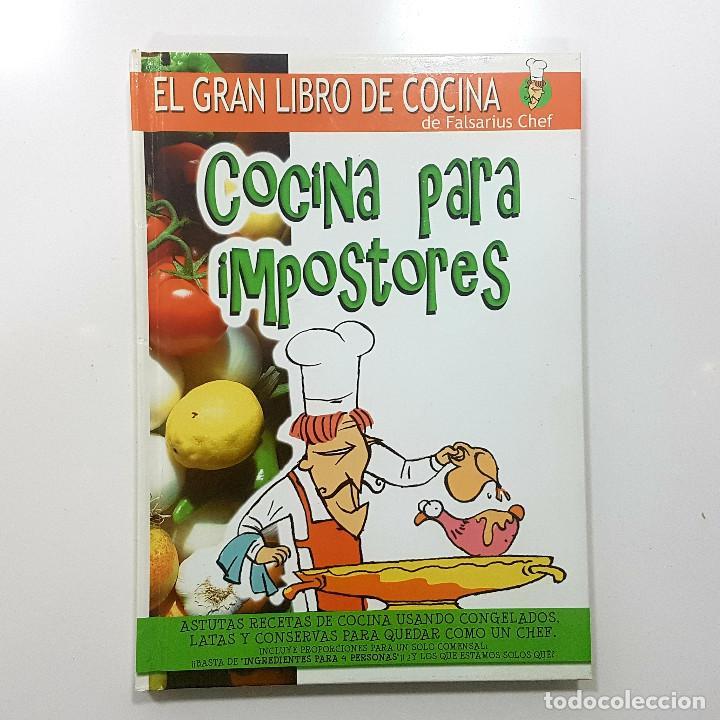 COCINA PARA IMPOSTORES. EL GRAN LIBRO DE COCINA DE FALSARIUS CHEF (2007) PRIMERA EDICIÓN, NUEVO (Libros de Segunda Mano - Cocina y Gastronomía)