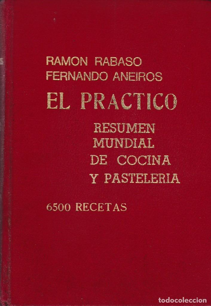 EL PRACTICO - COCINA Y PASTELERIA - 6.500 RECETAS - R.RABASO & F.ANEIROS - ARGENTINA 1974 (Libros de Segunda Mano - Cocina y Gastronomía)