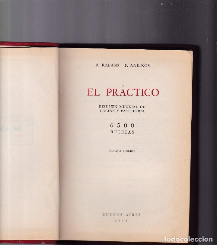 Libros de segunda mano: EL PRACTICO - COCINA Y PASTELERIA - 6.500 RECETAS - R.RABASO & F.ANEIROS - ARGENTINA 1974 - Foto 2 - 194063718