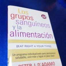 Libros de segunda mano: LOS GRUPOS SANGUINEOS Y LA ALIMENTACIÓN--PETER J.D´ADAMO-4ªREIMPRESIÓN-2007-EDICIONES ZETA. Lote 194190008