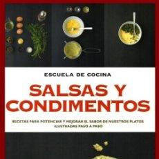 Libros de segunda mano: B3628 - ESCUELA DE COCINA. SALSAS Y CONDIMENTOS. RECETAS PASO A PASO. FRIAS. VINAGRETAS. DULCES.. Lote 194278643