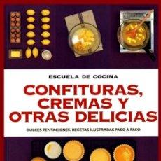 Libros de segunda mano: B3629 - ESCUELA DE COCINA. CONFITURAS. CREMAS. RECETAS PASO A PASO. MERMELADAS. JALEAS. CHUTNEYS.. Lote 194279448