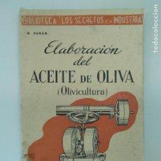 Libros de segunda mano: DURAN, G. / ELABORACIÓN DEL ACEITE DE OLIVA (OLIVICULTURA) ED. SERRAHIMA & URPÍ S.L. BARCELONA, 194. Lote 194293395