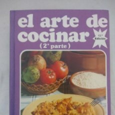 Libros de segunda mano: EL ARTE DE COCINAR 2ªPARTE/MARIA LUISA GARCIA/MBE¡¡¡¡¡¡¡¡. Lote 194307200