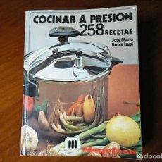Libros de segunda mano: 1976 COCINAR A PRESION 258 RECETAS JOSE MARIA BUSCA ISUSI - MAGEFESA. Lote 194490248