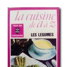 Libros de segunda mano: LES LEGUMES. LA CUISINE DE A À Z. COLLECTIF. Lote 194508207