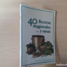 Libros de segunda mano: 40 RECE40 RECETAS MAGISTRALES... Y SANAS - DOCTOR FERNANDO ALVEAR VALERIO DE BERNABÉ - CARMEN SARRÍA. Lote 194590067