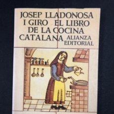 Libros de segunda mano: EL LIBRO DE LA COCINA CATALANA, J. LLADONOSA I GIRÓ - Nº1354 ALIANZA EDITORIAL 1ª ED. 1988. Lote 194709090