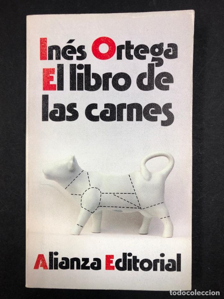 EL LIBRO DE LAS CARNES - INES ORTEGA - ALIANZA EDITORIAL Nº 1476 - AÑO EDICION 1990 (Libros de Segunda Mano - Cocina y Gastronomía)