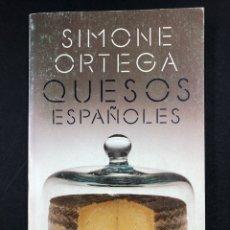 Libros de segunda mano: QUESOS ESPAÑOLES - SIMONE ORTEGA - Nº 1226 ALIANZA EDITORIAL 1ª ED. 1987. Lote 194714191