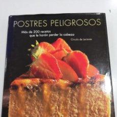 Libros de segunda mano: POSTRES PELIGROSOS - MÁS DE 200 RECETAS. Lote 194716677
