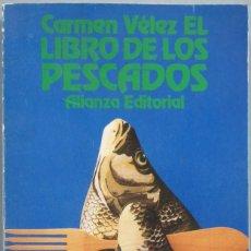 Libros de segunda mano: LIBRO DE LOS PESCADOS. CARMEN VELEZ. Lote 194861668